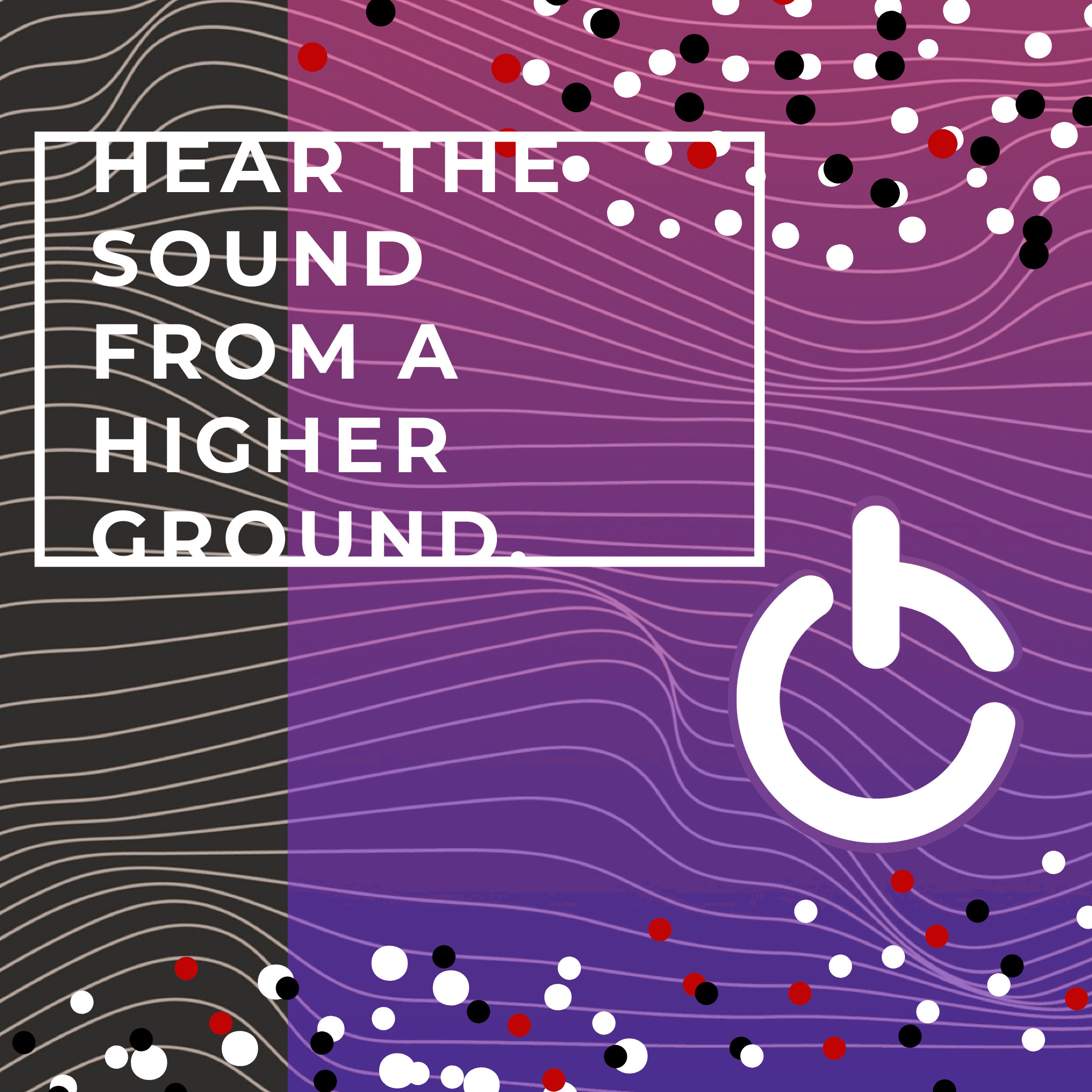 Hear the sound from a higher ground